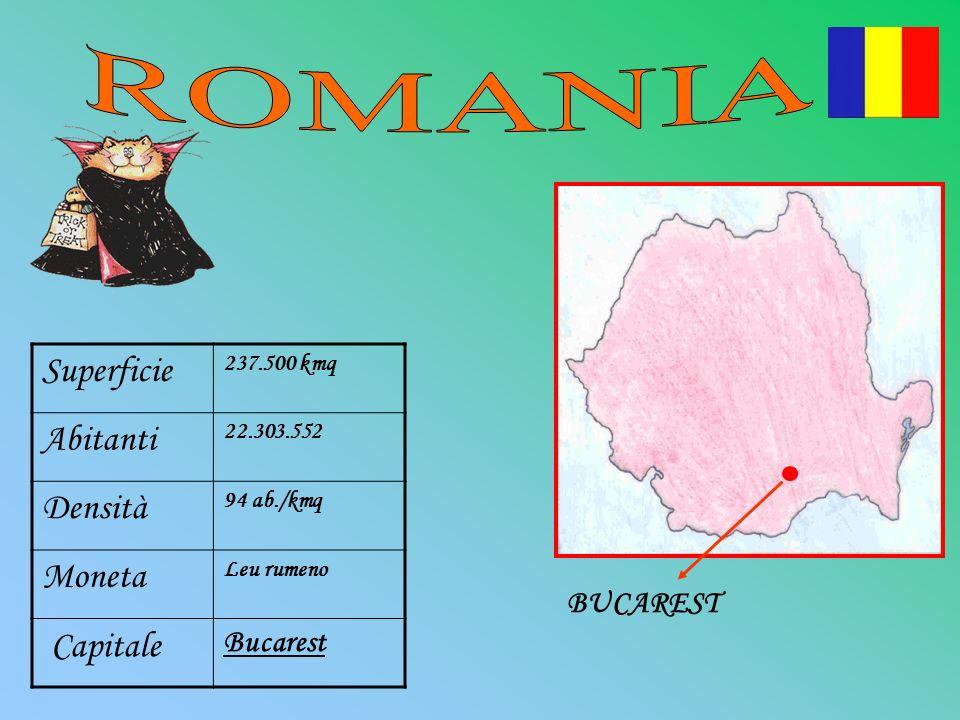 ROMANIA Superficie Abitanti Densità Moneta Capitale Bucarest BUCAREST