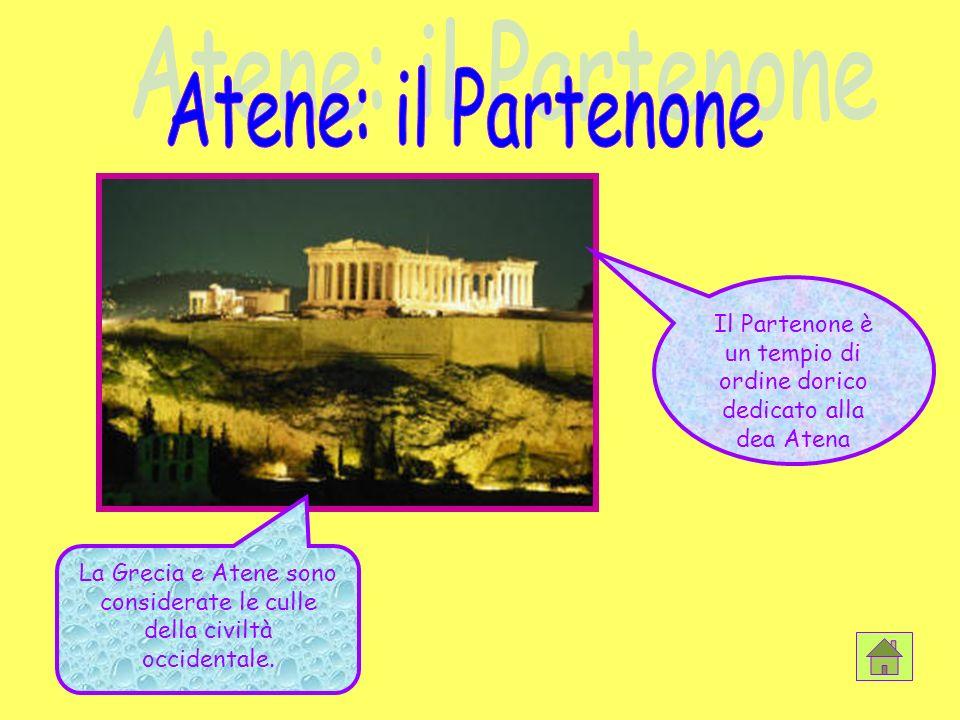 Atene: il Partenone Il Partenone è un tempio di ordine dorico dedicato alla dea Atena.