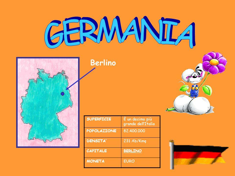 GERMANIA Berlino SUPERFICIE È un decimo più grande dell'Italia