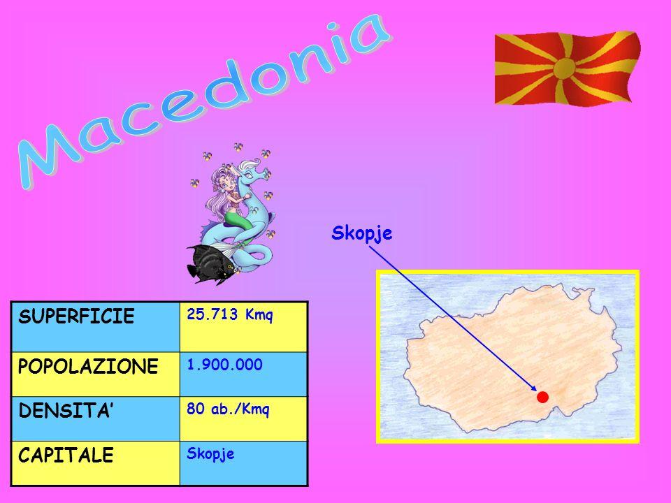Macedonia SUPERFICIE POPOLAZIONE DENSITA' CAPITALE Skopje 25.713 Kmq