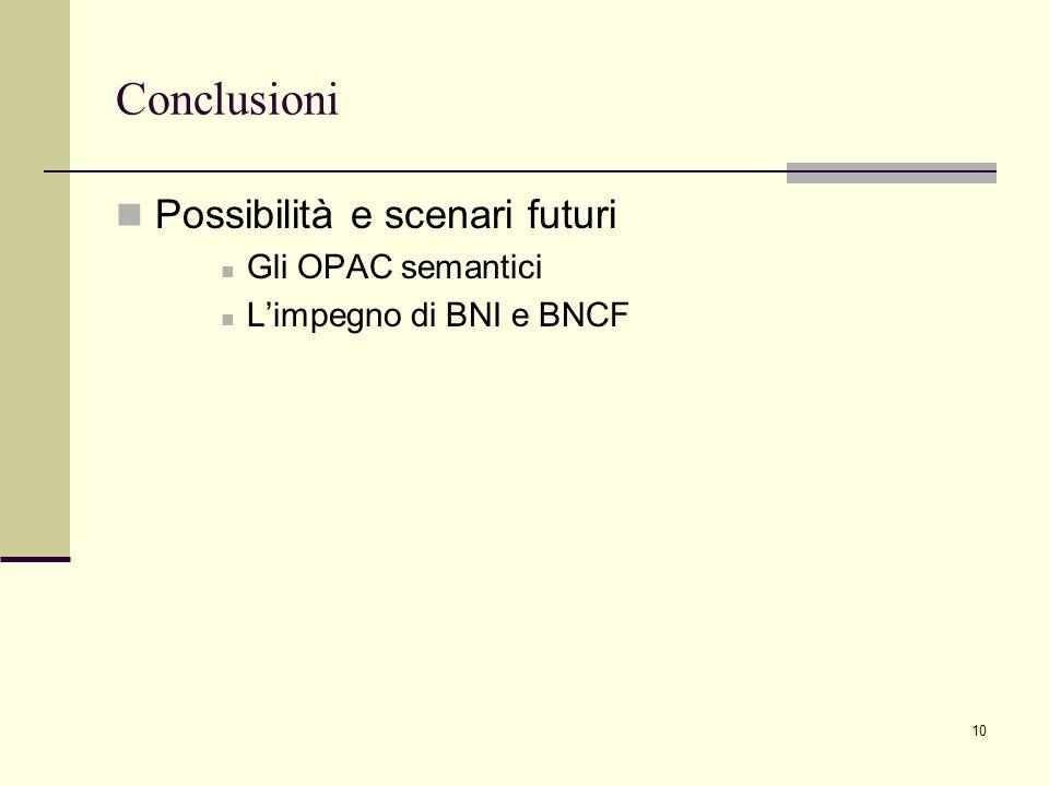 Conclusioni Possibilità e scenari futuri Gli OPAC semantici