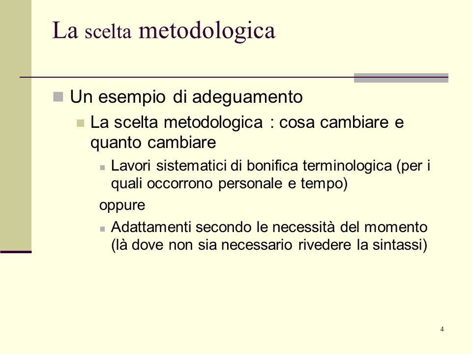La scelta metodologica
