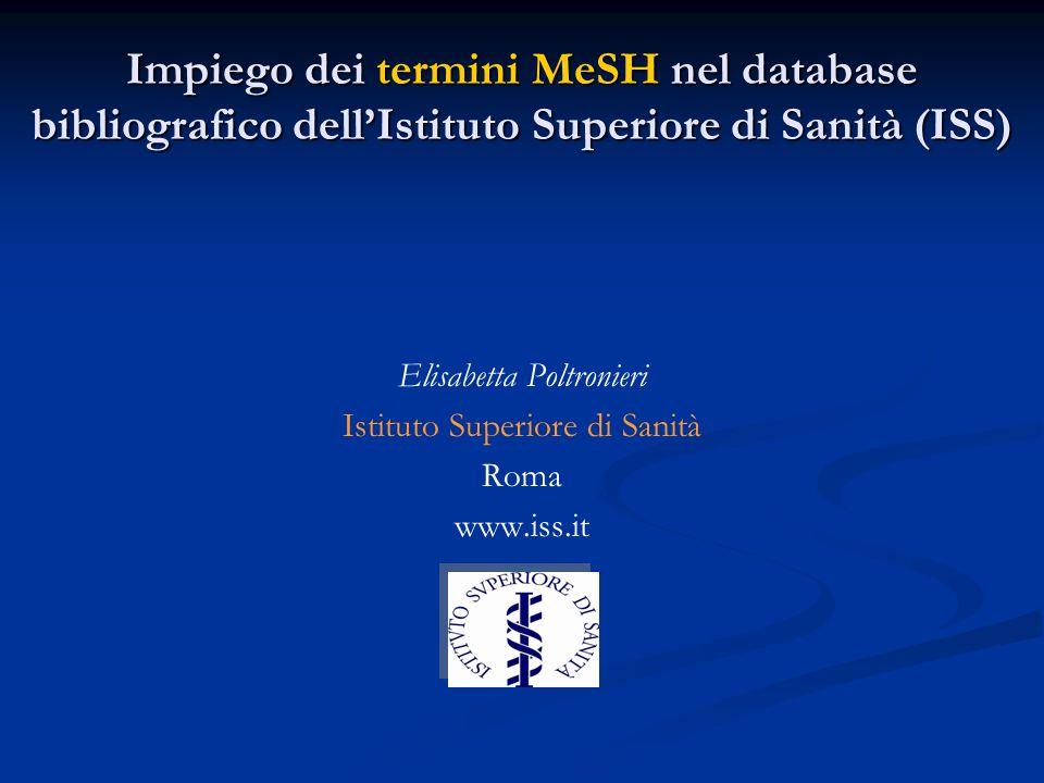 Impiego dei termini MeSH nel database bibliografico dell'Istituto Superiore di Sanità (ISS)