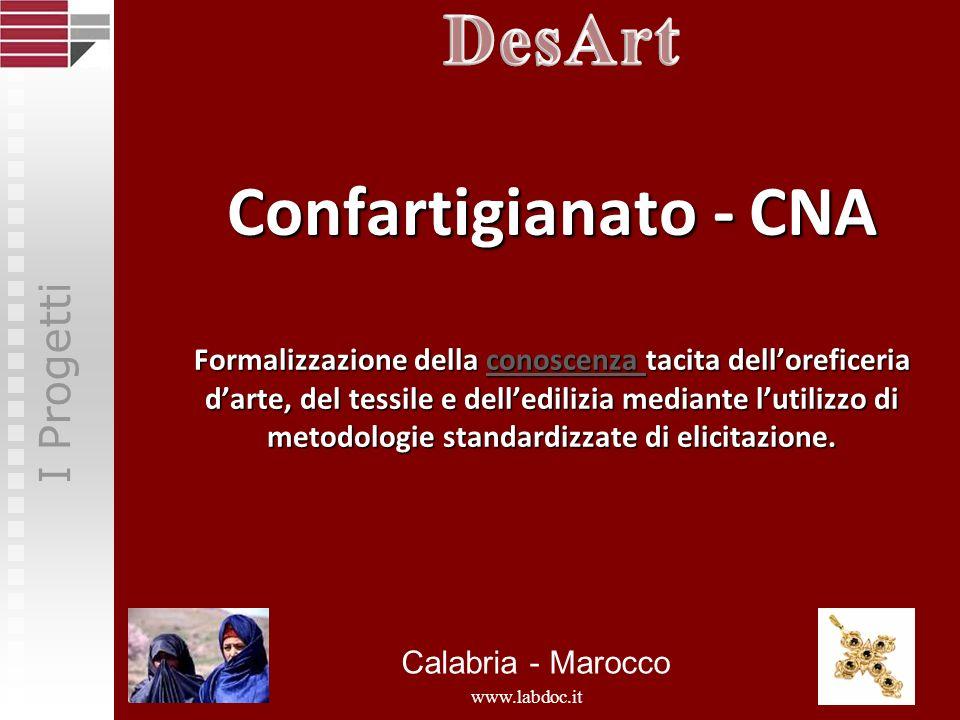 DesArt Confartigianato - CNA Formalizzazione della conoscenza tacita dell'oreficeria d'arte, del tessile e dell'edilizia mediante l'utilizzo di metodologie standardizzate di elicitazione.
