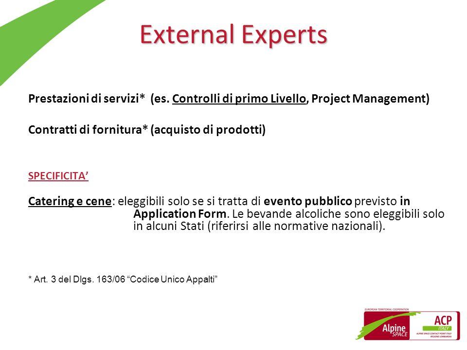 External ExpertsPrestazioni di servizi* (es. Controlli di primo Livello, Project Management) Contratti di fornitura* (acquisto di prodotti)