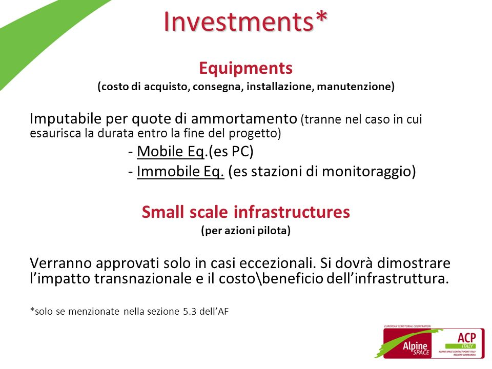 Investments* Equipments Small scale infrastructures