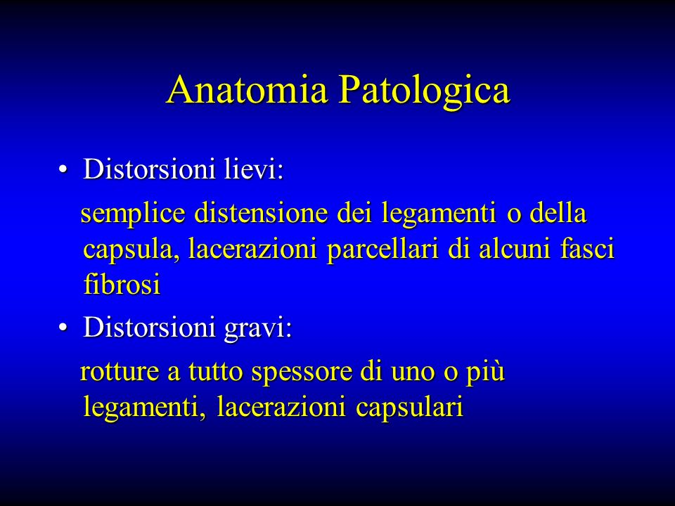 Anatomia Patologica Distorsioni lievi: