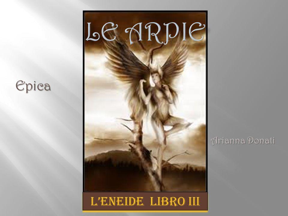 LE ARPIE Epica Arianna Donati L'ENEIDE LIBRO III