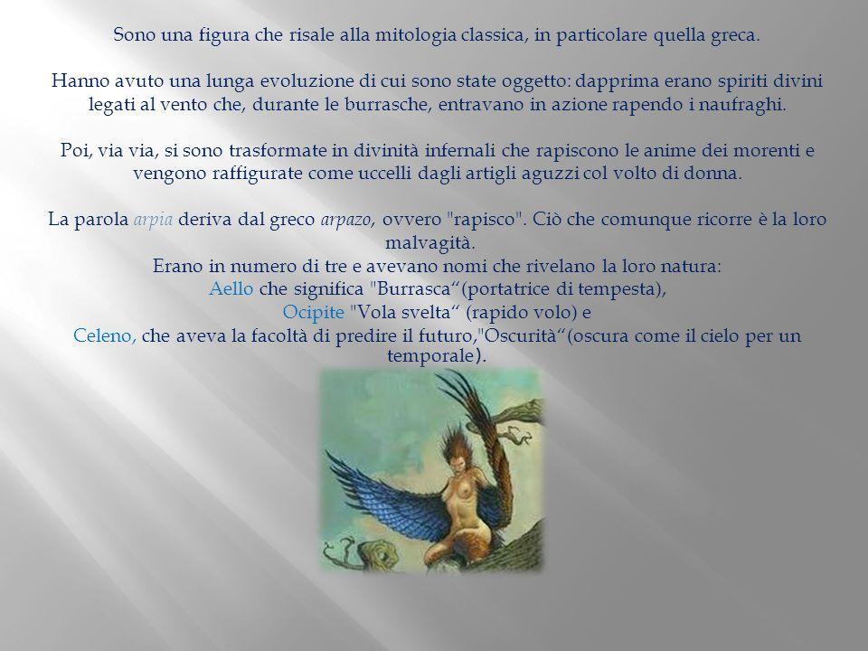 Sono una figura che risale alla mitologia classica, in particolare quella greca.