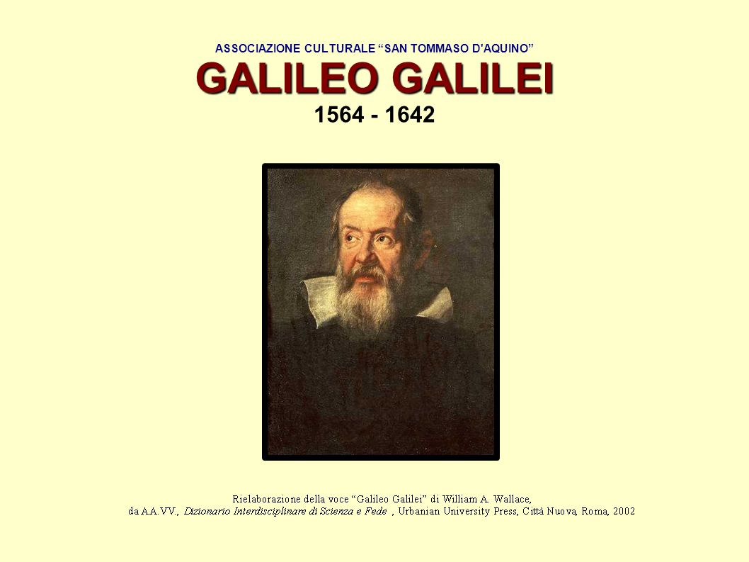ASSOCIAZIONE CULTURALE SAN TOMMASO D AQUINO GALILEO GALILEI 1564 - 1642