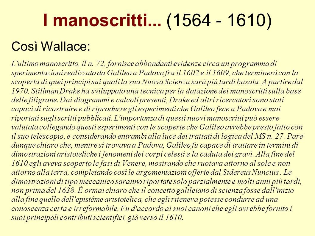 I manoscritti... (1564 - 1610) Così Wallace: