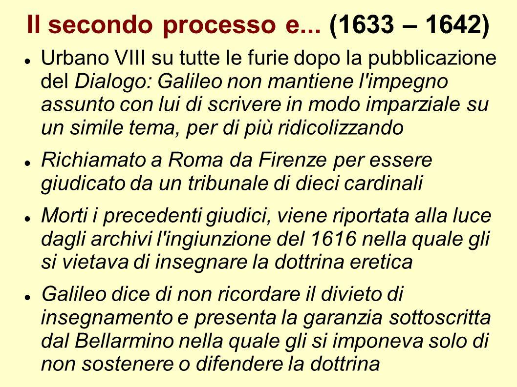 Il secondo processo e... (1633 – 1642)