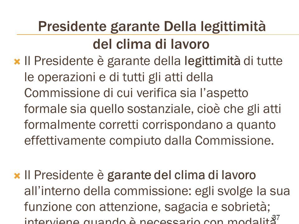 Presidente garante Della legittimità del clima di lavoro