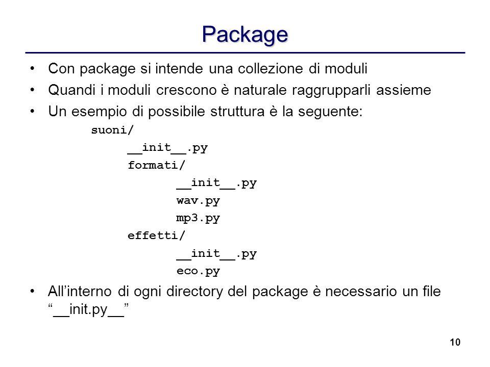 Package Con package si intende una collezione di moduli