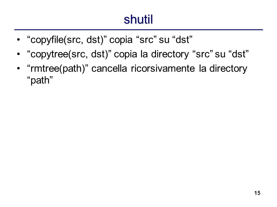 shutil copyfile(src, dst) copia src su dst
