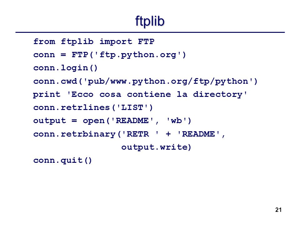 ftplib from ftplib import FTP conn = FTP( ftp.python.org )