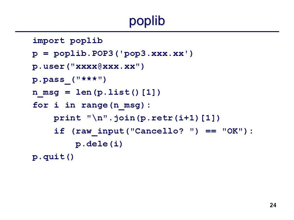 poplib import poplib p = poplib.POP3( pop3.xxx.xx )