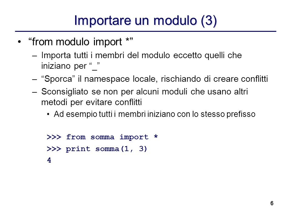 Importare un modulo (3) from modulo import *