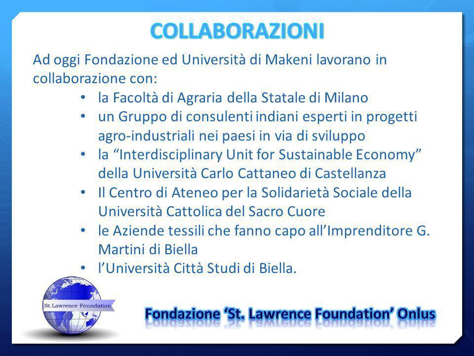 COLLABORAZIONI Ad oggi Fondazione ed Università di Makeni lavorano in collaborazione con: la Facoltà di Agraria della Statale di Milano.