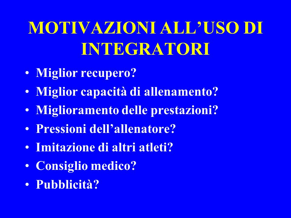 MOTIVAZIONI ALL'USO DI INTEGRATORI