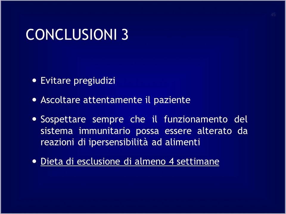 CONCLUSIONI 3 Evitare pregiudizi Ascoltare attentamente il paziente