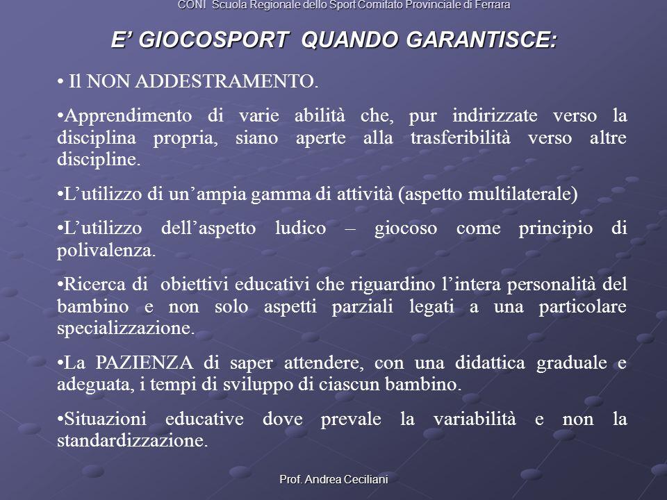 E' GIOCOSPORT QUANDO GARANTISCE: