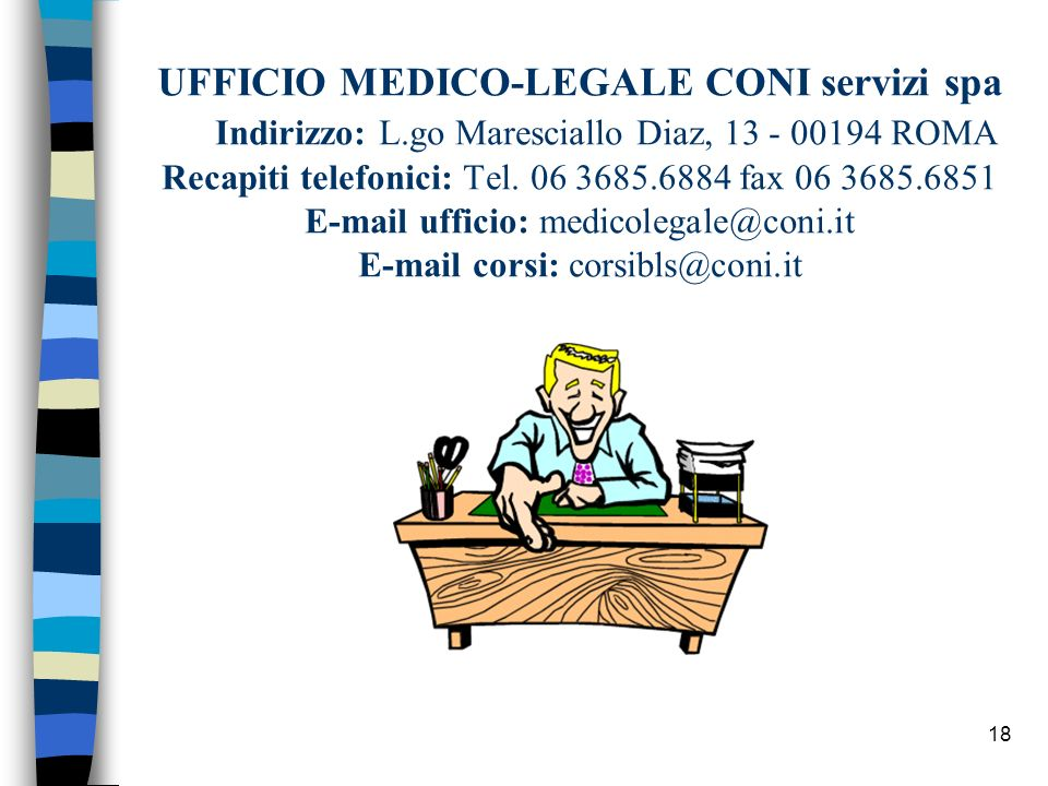 UFFICIO MEDICO-LEGALE CONI servizi spa Indirizzo: L