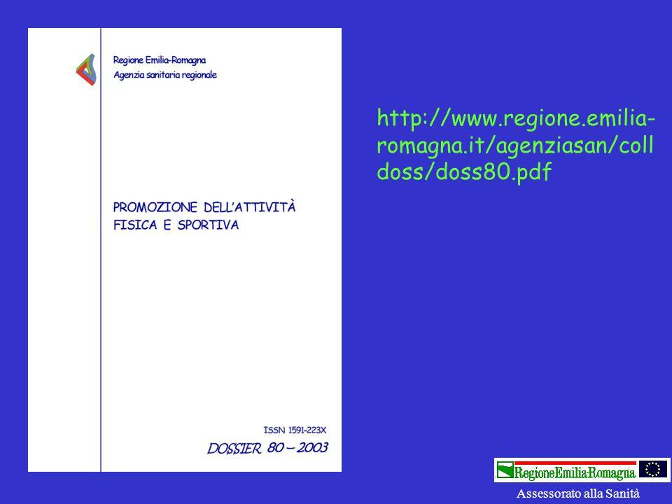 http://www.regione.emilia-romagna.it/agenziasan/colldoss/doss80.pdf Assessorato alla Sanità