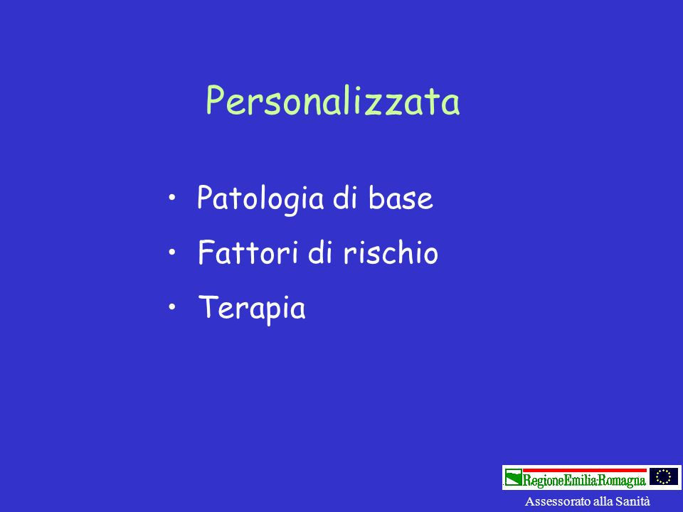 Personalizzata Patologia di base Fattori di rischio Terapia