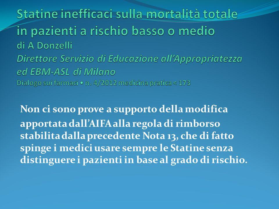 Statine inefficaci sulla mortalità totale in pazienti a rischio basso o medio di A Donzelli Direttore Servizio di Educazione all'Appropriatezza ed EBM-ASL di Milano Dialogo sui farmaci • n. 4/2012 medicina pratica < 173