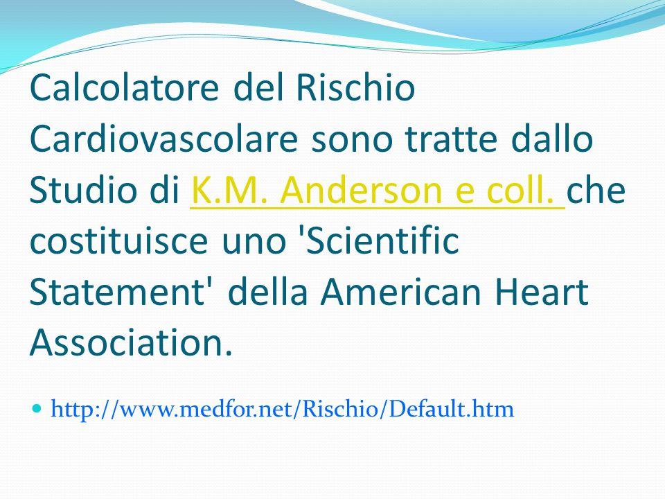 Calcolatore del Rischio Cardiovascolare sono tratte dallo Studio di K