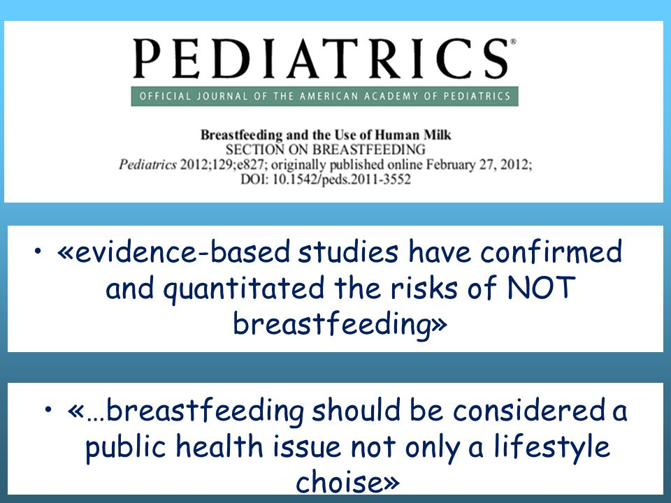 «evidence-based studies have confirmed and quantitated the risks of NOT breastfeeding»