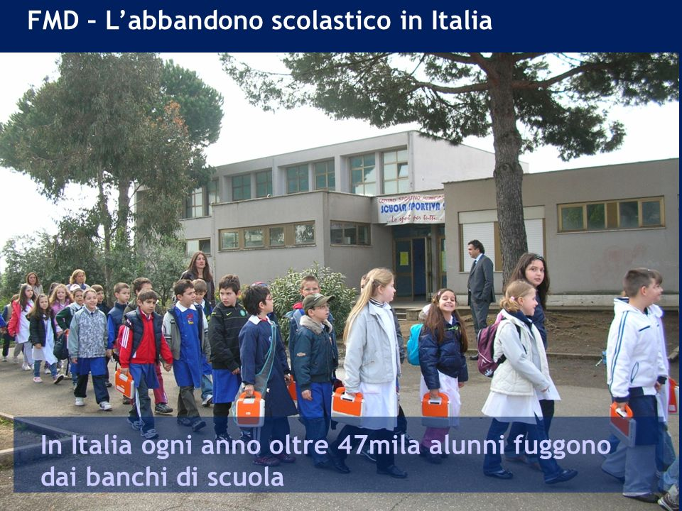 FMD – L'abbandono scolastico in Italia