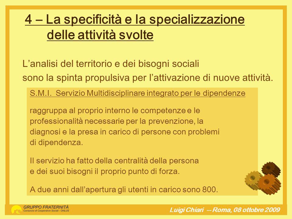 4 – La specificità e la specializzazione delle attività svolte