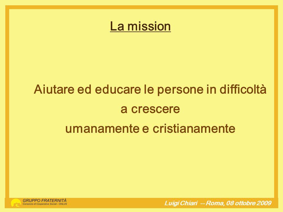 100 La mission Aiutare ed educare le persone in difficoltà a crescere