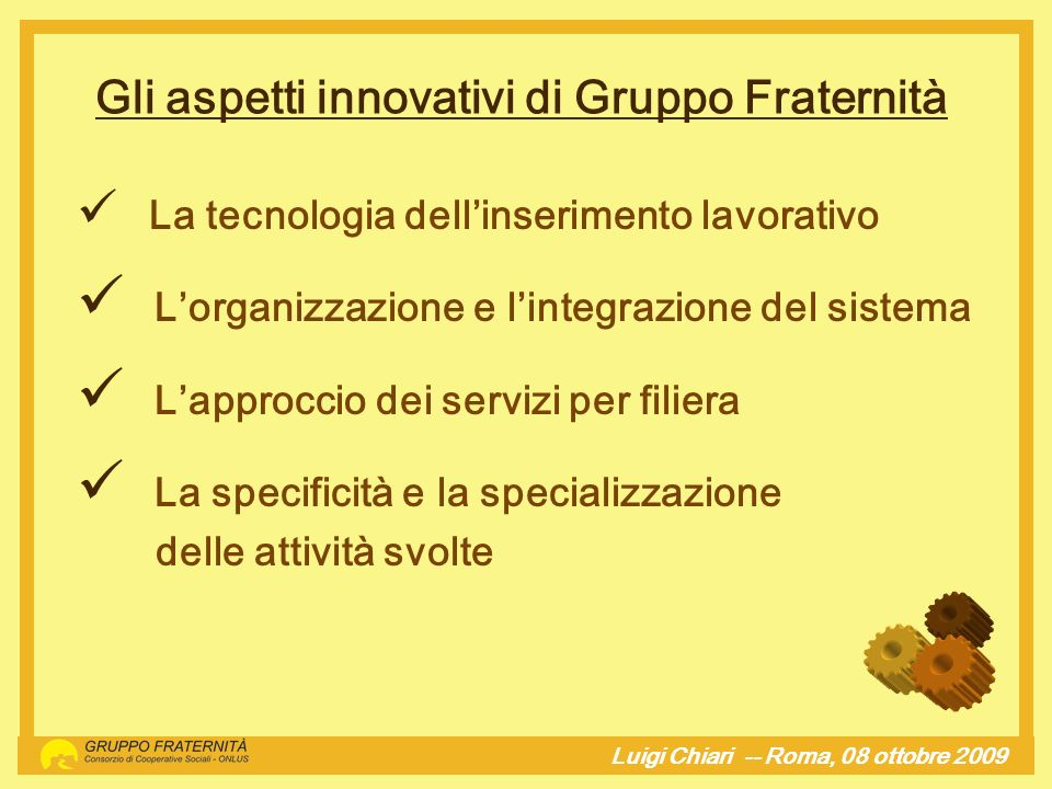Gli aspetti innovativi di Gruppo Fraternità