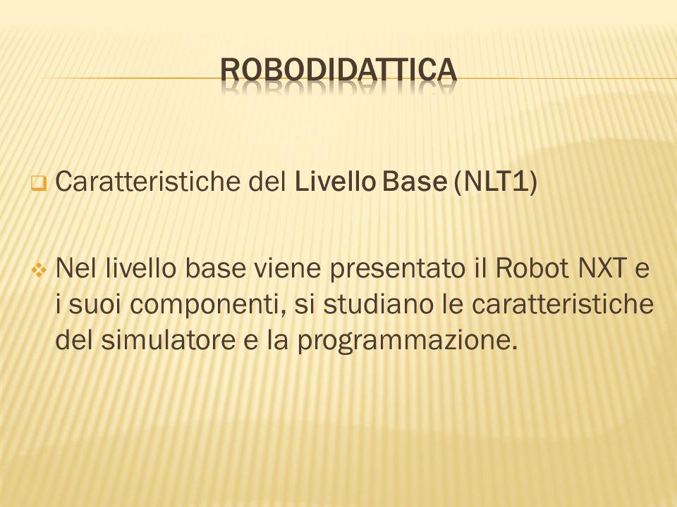 robodidattica Caratteristiche del Livello Base (NLT1)