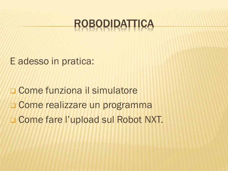 Robodidattica E adesso in pratica: Come funziona il simulatore