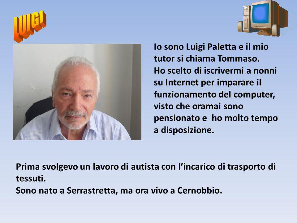LUIGI Io sono Luigi Paletta e il mio tutor si chiama Tommaso.