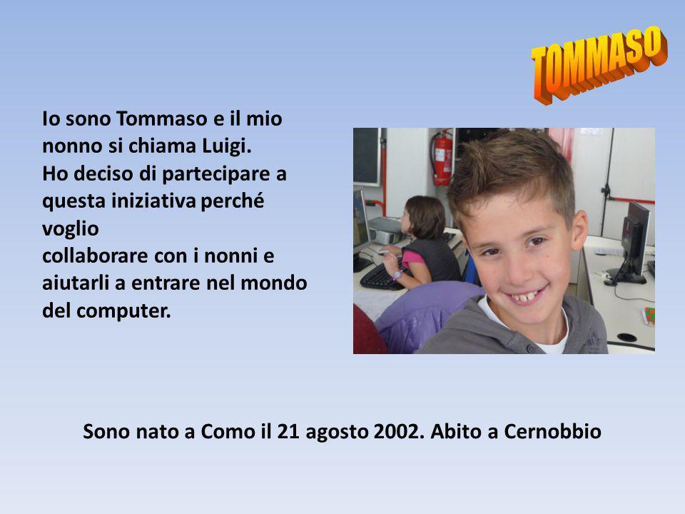 Sono nato a Como il 21 agosto 2002. Abito a Cernobbio