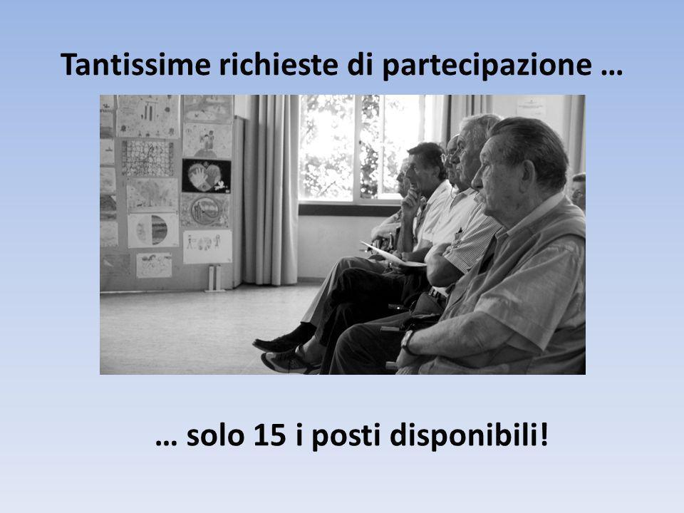 Tantissime richieste di partecipazione …