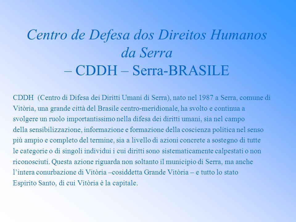 Centro de Defesa dos Direitos Humanos da Serra – CDDH – Serra-BRASILE