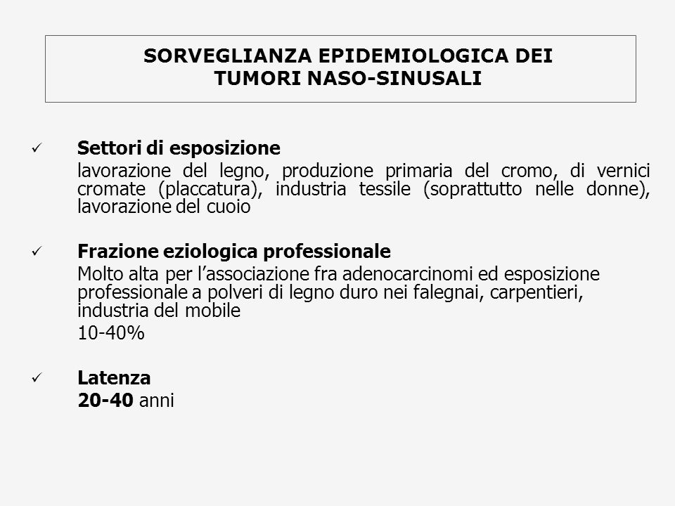 SORVEGLIANZA EPIDEMIOLOGICA DEI TUMORI NASO-SINUSALI