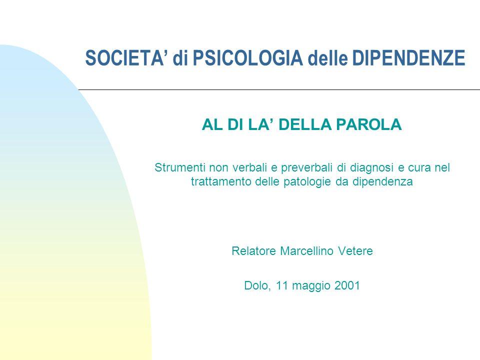 SOCIETA' di PSICOLOGIA delle DIPENDENZE