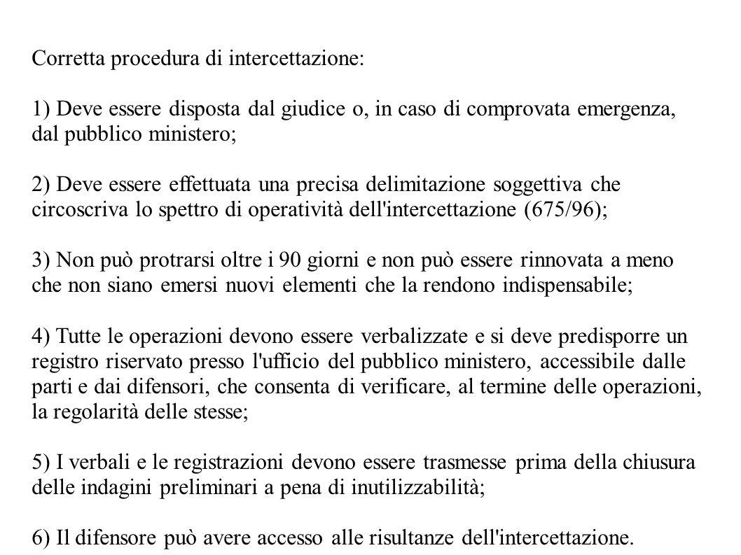 Corretta procedura di intercettazione: