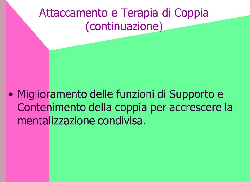 Attaccamento e Terapia di Coppia (continuazione)