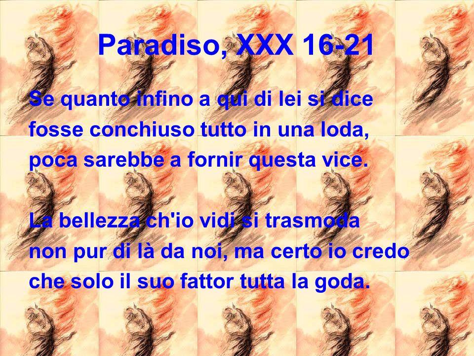 Paradiso, XXX 16-21 Se quanto infino a qui di lei si dice