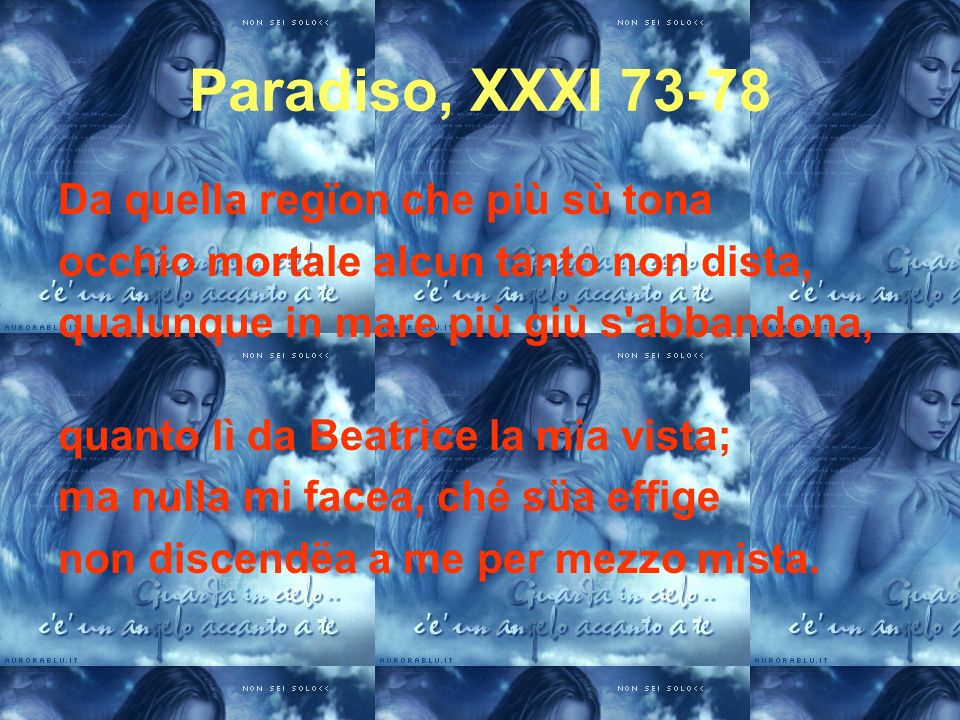 Paradiso, XXXI 73-78 Da quella regïon che più sù tona