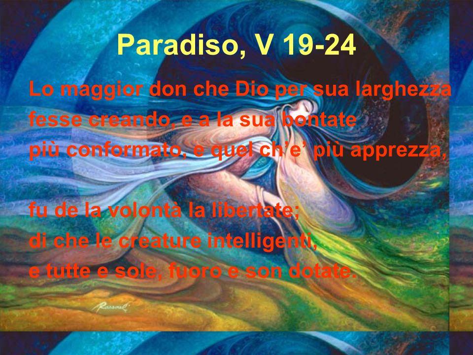 Paradiso, V 19-24 Lo maggior don che Dio per sua larghezza