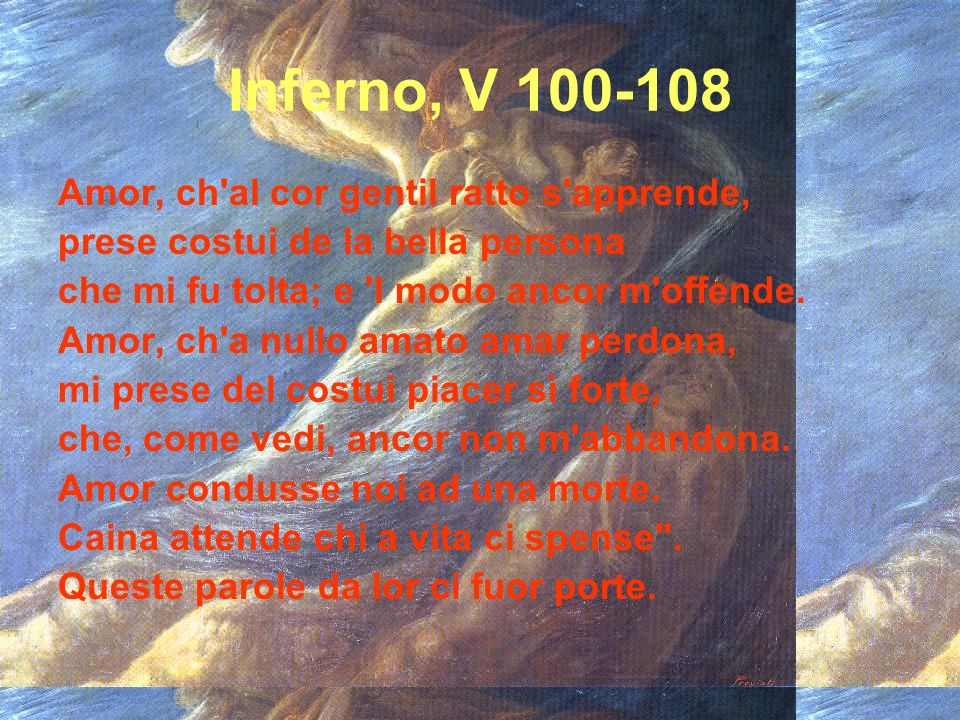 Inferno, V 100-108 Amor, ch al cor gentil ratto s apprende,